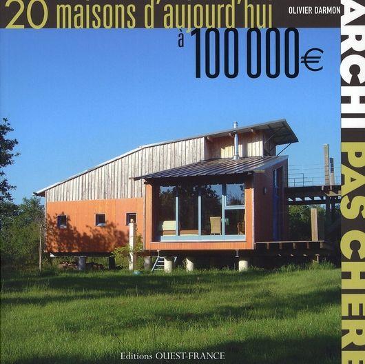 Archi Pas Chere 20 Maisons A 100 000 Euros